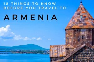Want to Travel Armenia? 18 Things to Know