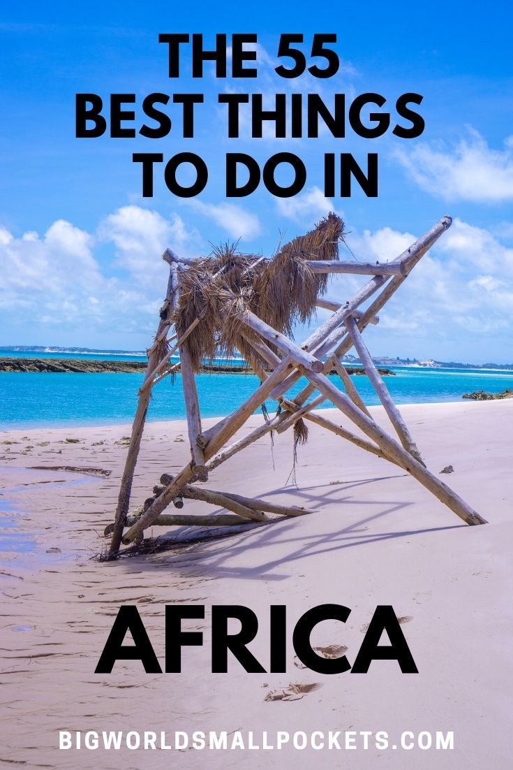 The 55 Best Things to Do in Africa {Big World Small Pockets}