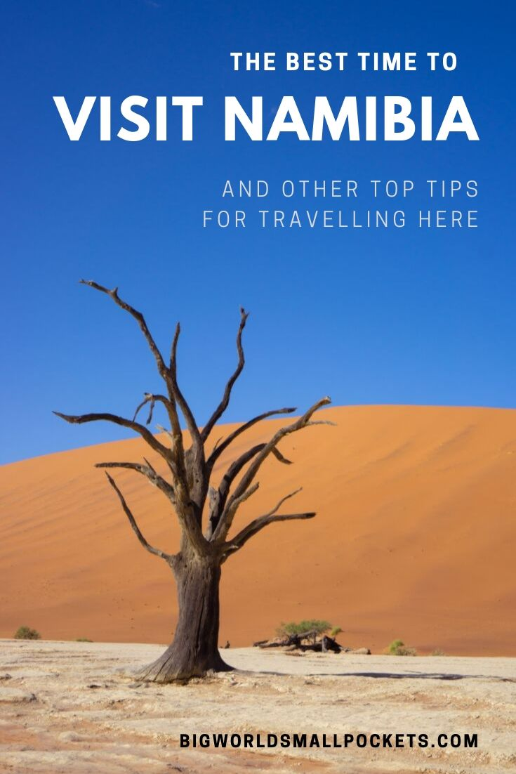 The Best Time to Travel in Namibia {Big World Small Pockets}