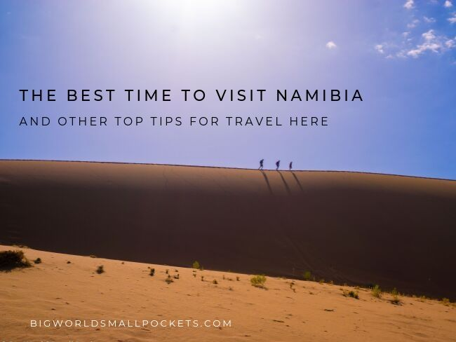 The Best Time to Visit Namibia