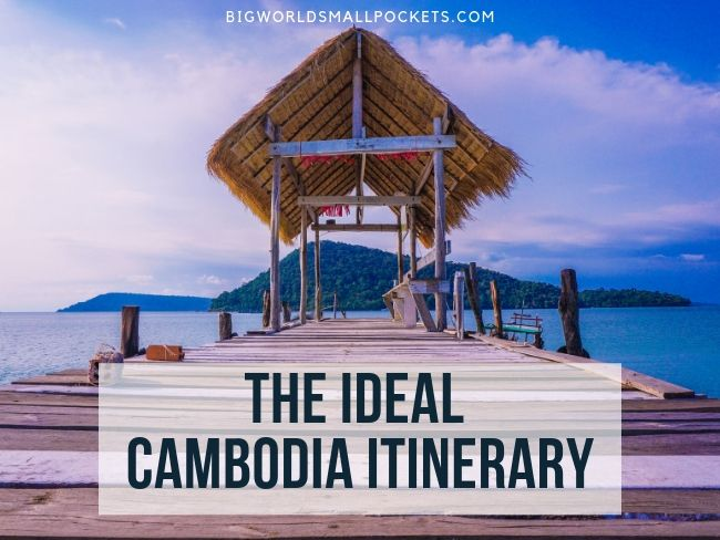 The Ideal Cambodia Itinerary