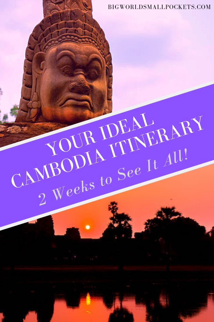 Your Ideal Cambodia Itinerary For 2 Weeks of Travel {Big World Small Pockets}
