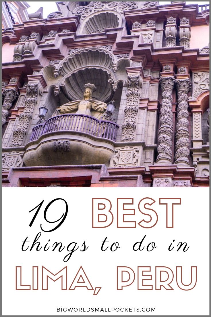 19 Best Things to Do in Lima, Peru