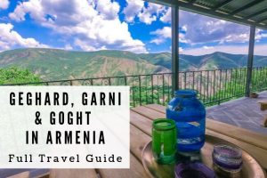Geghard, Garni & Goght in Armenia: Full Travel Guide
