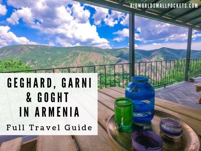 Geghard, Garni & Goght in Armenia