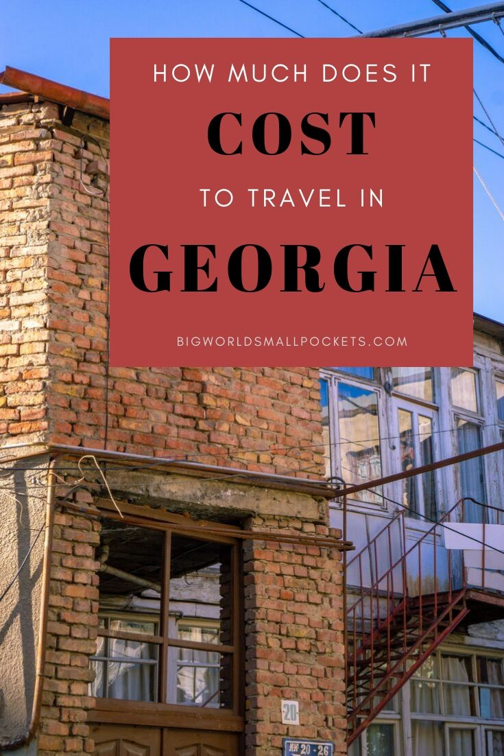 How Much Does It Cost to Travel in Georgia? {Big World Small Pockets}