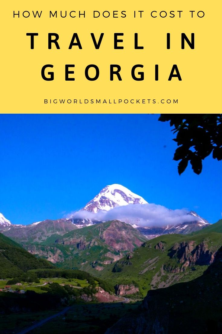 How Much Does Travel in Georgia Cost? {Big World Small Pockets}