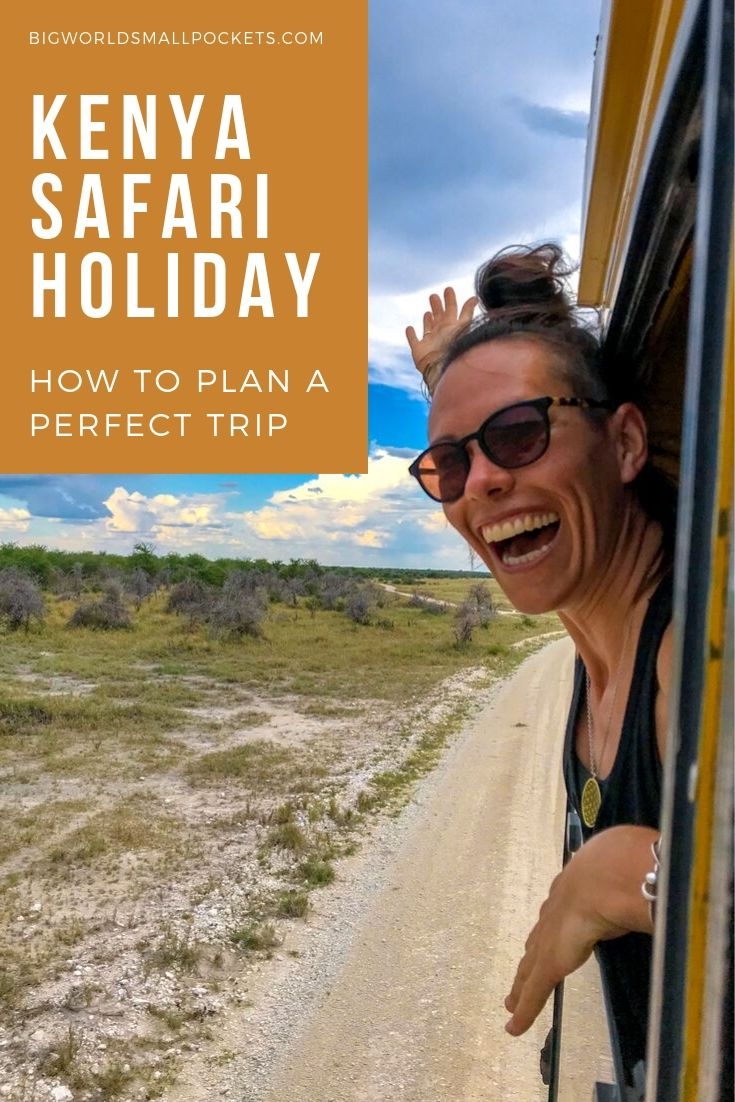 How to Plan Your Perfect Kenya Safari Holiday {Big World Small Pockets}How to Plan Your Perfect Kenya Safari Holiday {Big World Small Pockets}