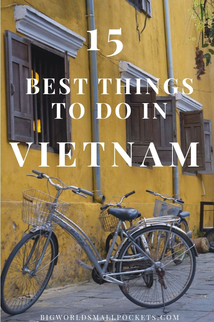 The 15 Best Things To Do in Vietnam {Big World Small Pockets}