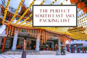 Perfect South East Asia Packing List