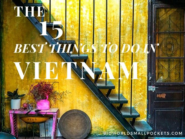 Top 15 Things to Do in Vietnam