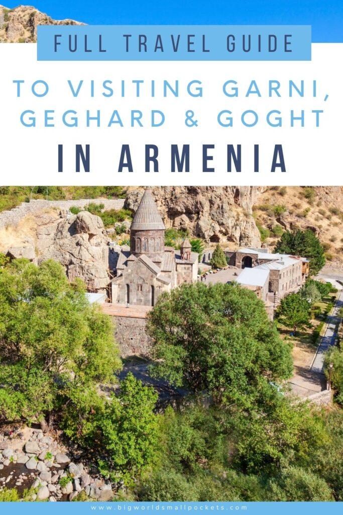 Ultimate Travel Guide to Geghard, Garni & Goght in Armenia