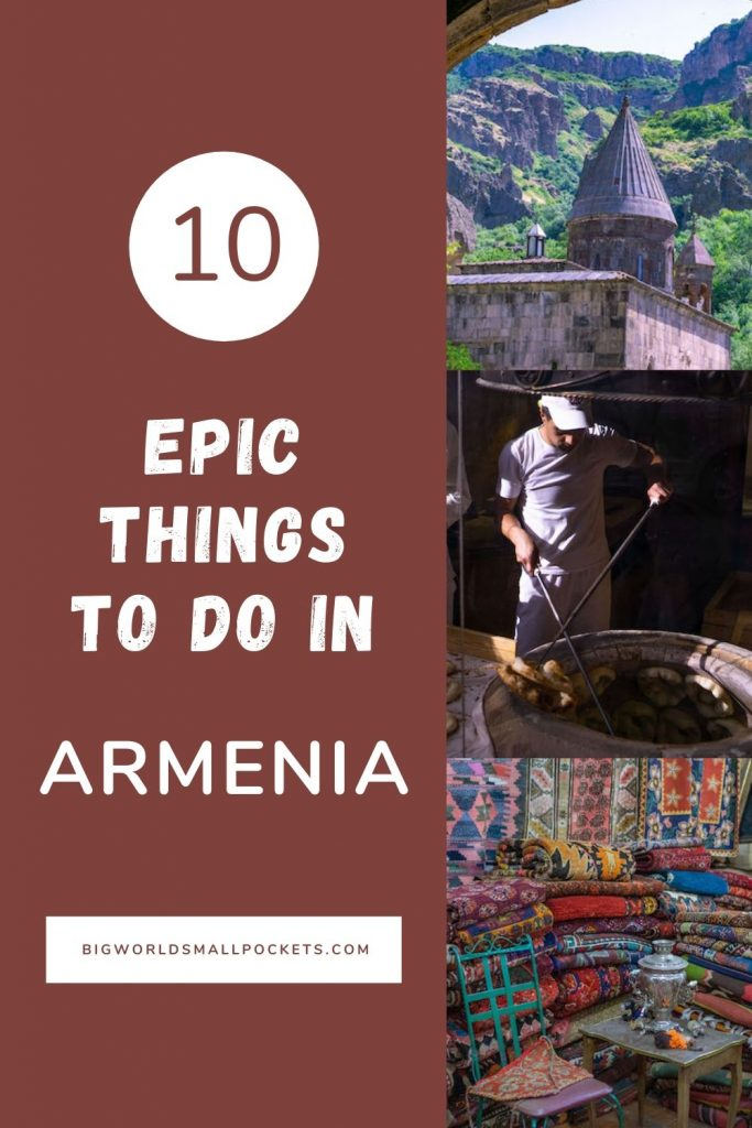 10 Best Things To Do When You Travel to Armenia