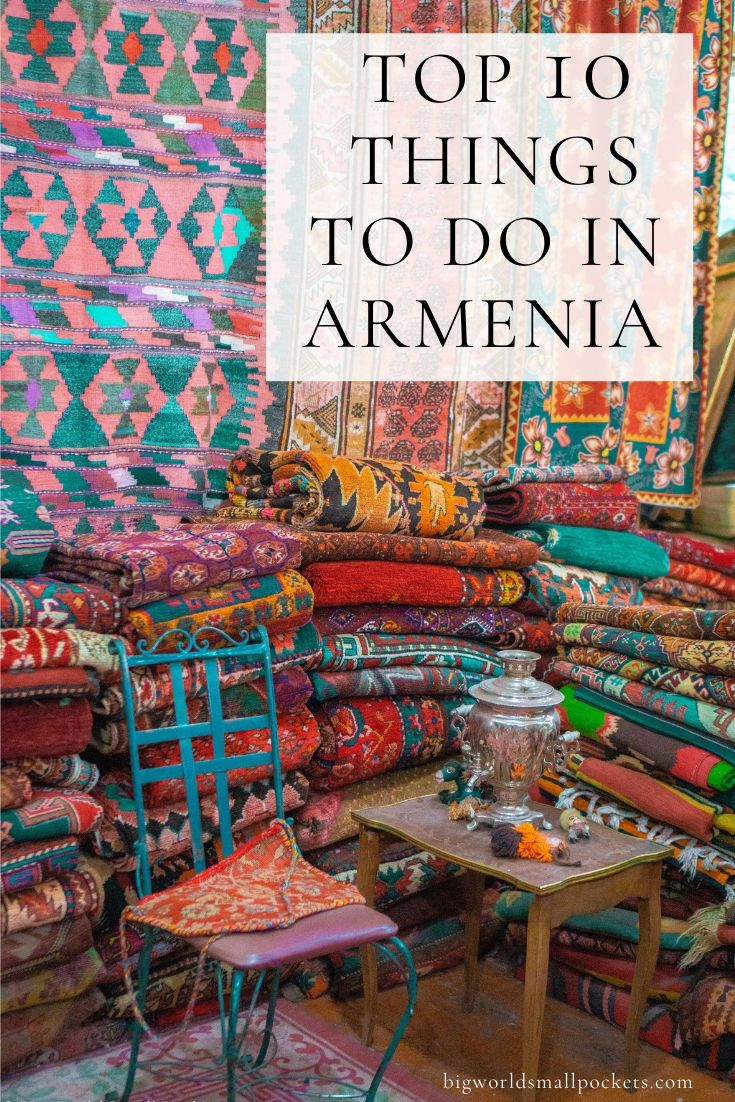 10 Incredible Things to Do in Armenia