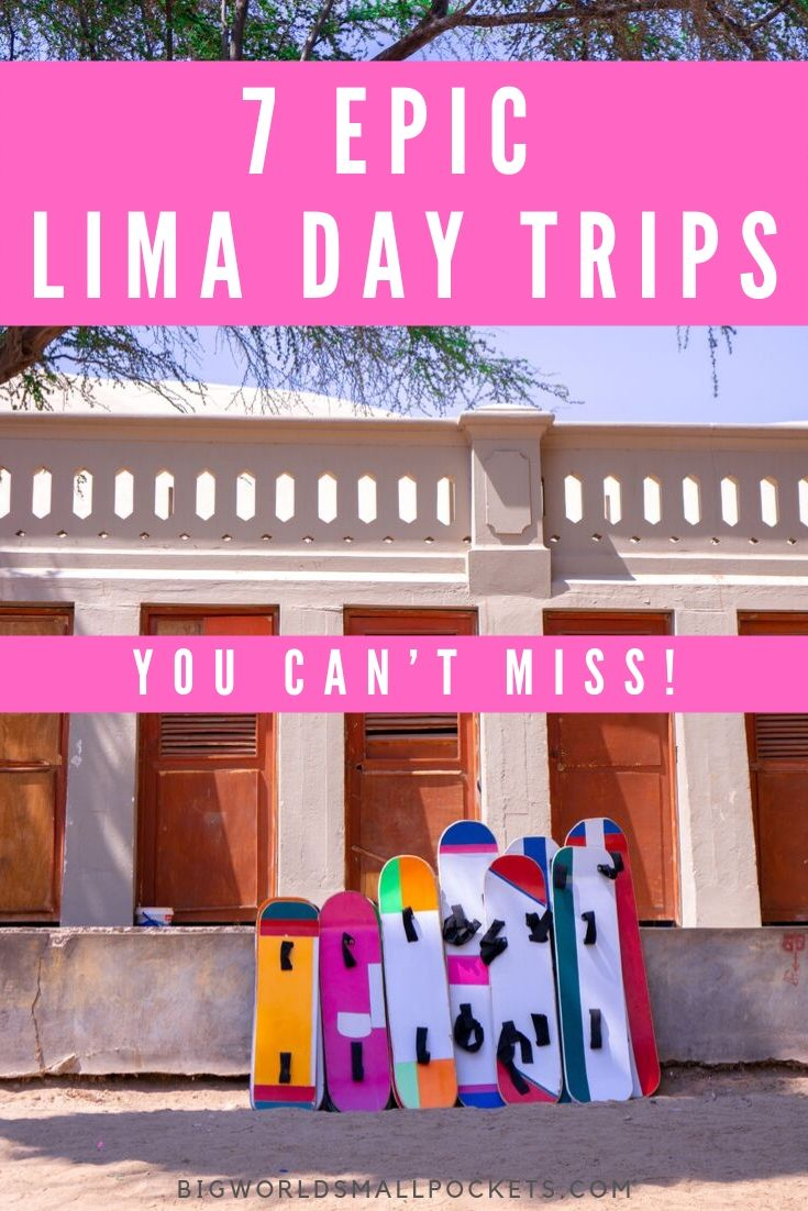 7 Epic Lima Day Trips You Can't Miss! {Big World Small Pockets}