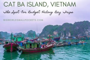 Cat Ba Island, Vietnam : The Spot for Budget Halong Bay Trips