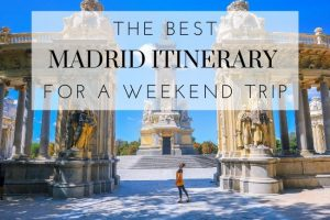 Best Madrid Itinerary for Weekend or 2 Day Trip