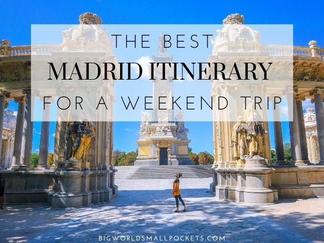 The Best Madrid Itinerary for Your Weekend Trip