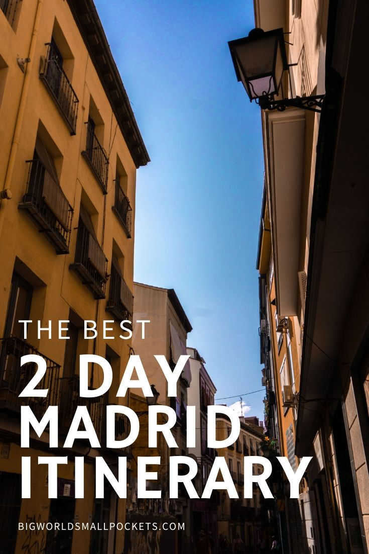 The Perfect Madrid Itinerary for Your Weekend Trip