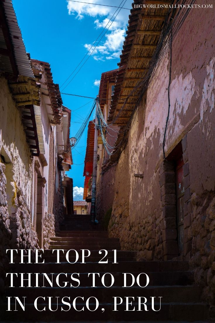 The Top 21 Things to do in Cusco, Peru