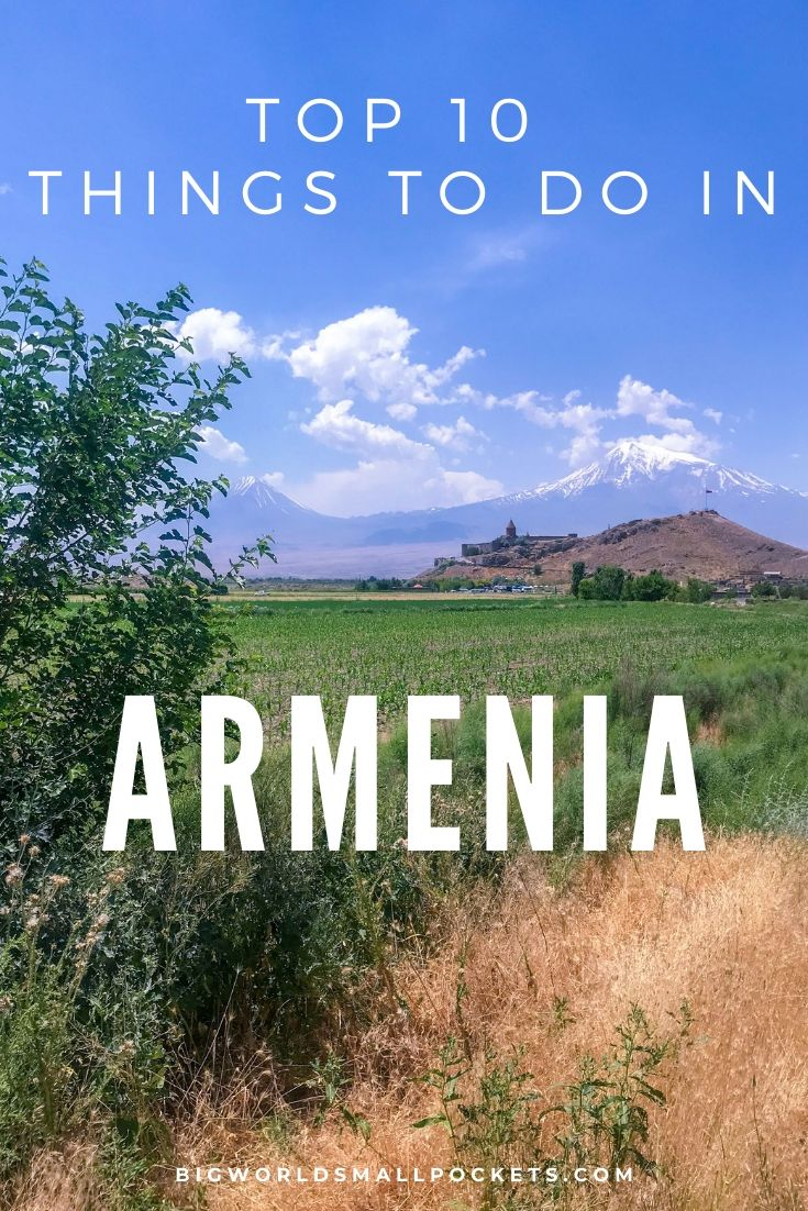 Top 10 Things to Do in Armenia {Big World Small Pockets}