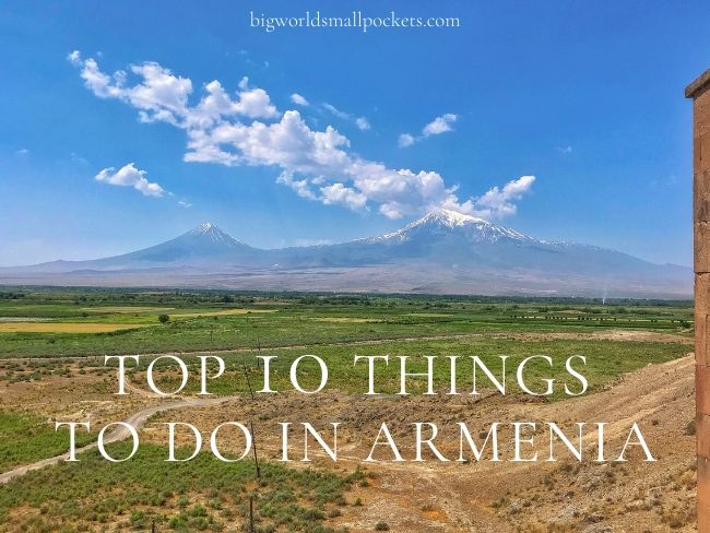 Top 10 Things to Do in Armenia