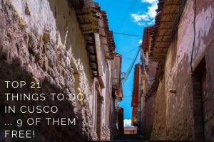 21 Top Things to Do in Cusco … 9 of Them Free!