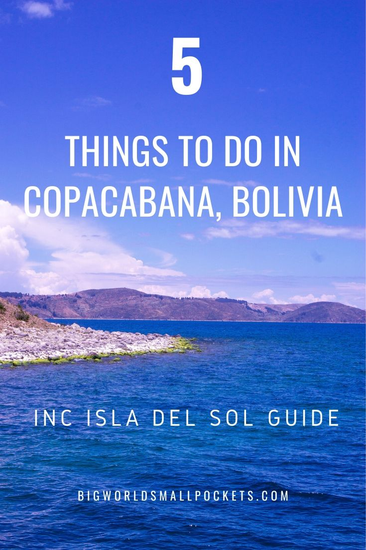 5 Things to Do in Bolivia's Copacabana, including an Isla Del Sol Guide