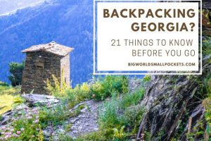 Backpacking Georgia? 21 Things to Know
