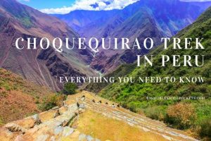 Choquequirao Trek, Peru: Everything You Need to Know