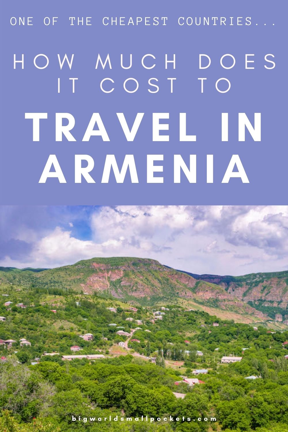 How Much Does It Cost to Travel Armenia in the Caucasus