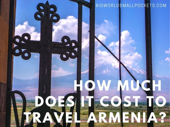 How Much Does It Cost to Travel Armenia?