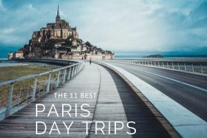 11 Epic Day Trips from Paris + Budget Tips