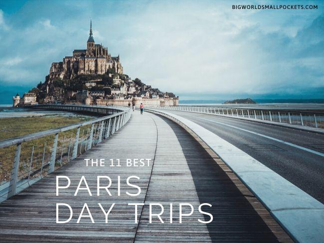 The 11 Best Paris Day Trips