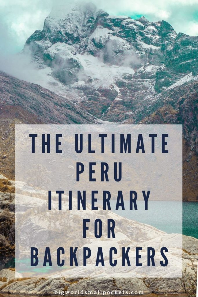 The Ultimate Peru Itinerary for Backpackers