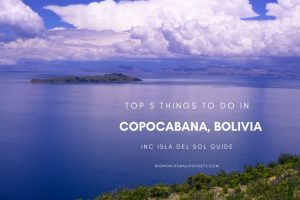 Top 5 Things to Do in Copacabana, Bolivia inc Isla Del Sol Guide