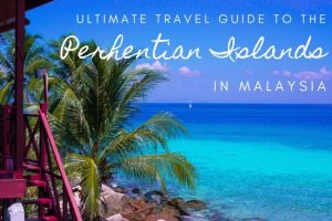Perhentian Islands : Ultimate Travel Guide
