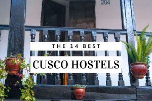 14 Best Cusco Hostels