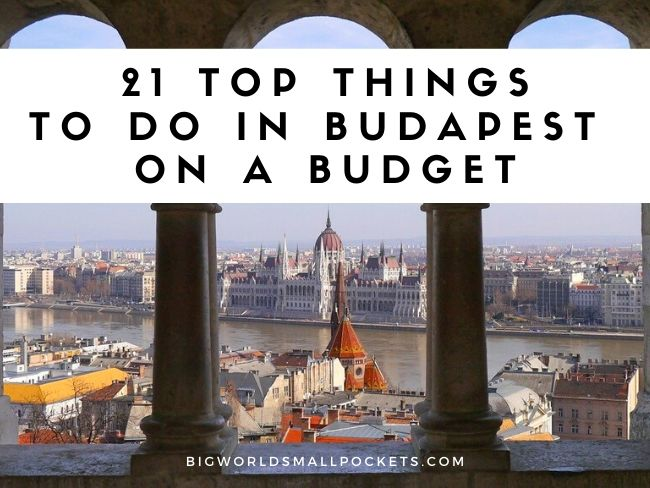 21 Top Things to Do in Budapest on a Budget