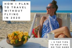 How I Plan to Travel Without Flying in 2020 + 5 Top Tips to Help You Do the Same