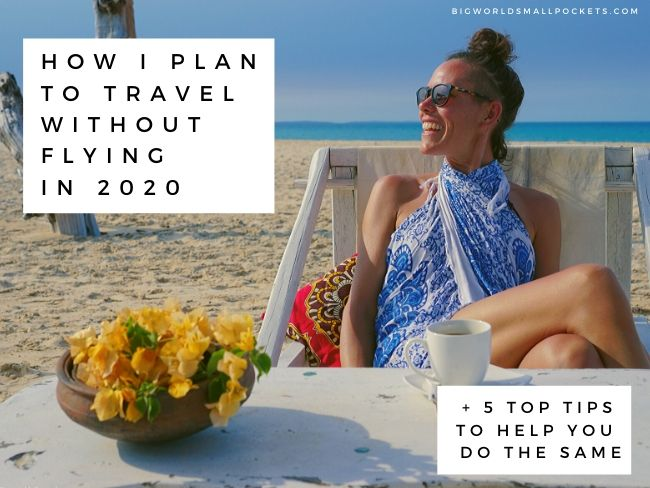 How I Plan to Travel Without Flying in 2020
