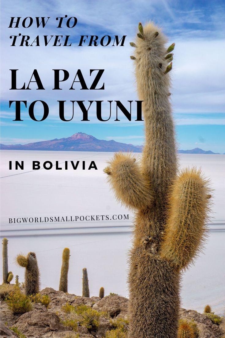 How to Travel from La Paz to Uyuni, Bolivia