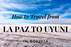 How to Travel from La Paz to Uyuni in Bolivia