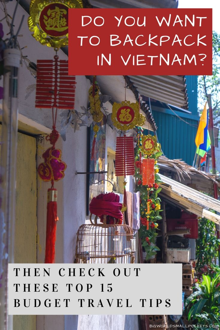 Planning to Go Backpacking in Vietnam? Here's 15 Top Travel Tips To Know Before You Go!
