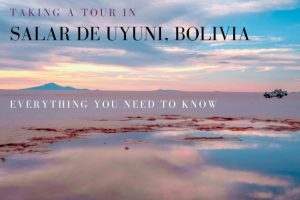 Salar de Uyuni Tours : Everything You Need to Know