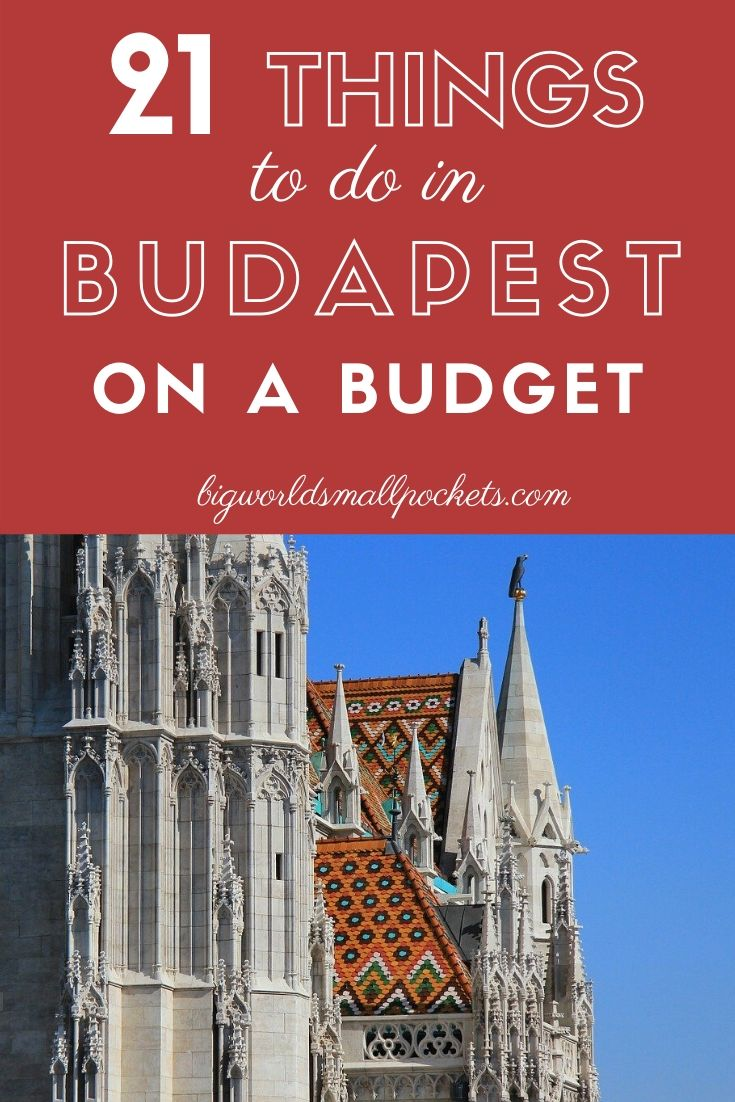 The 21 Top Things to Do in Budapest for Budget Travellers