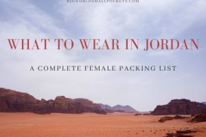 What to Wear in Jordan : Complete Female Packing List