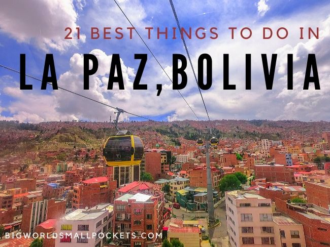 21 Best Things To Do in La Paz, Bolivia