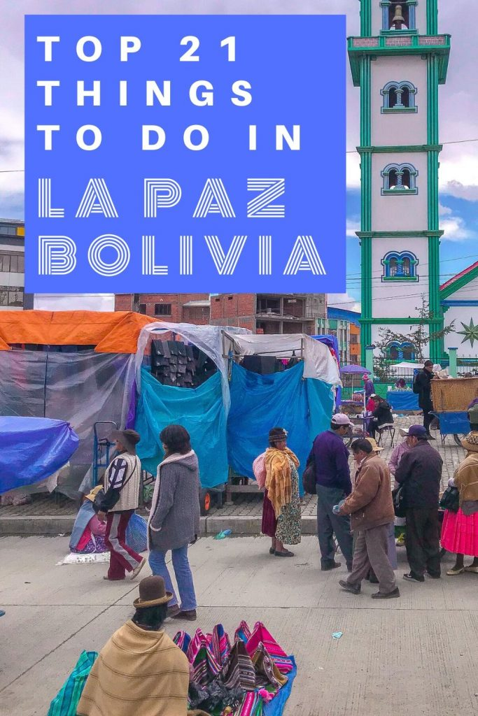 21 Top Things To Do in La Paz, Bolivia