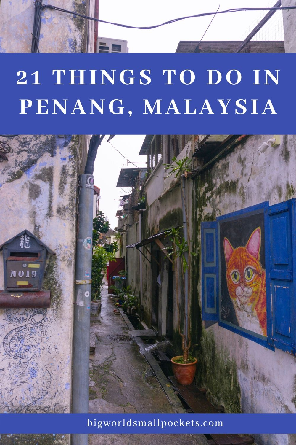 21 Top Things To Do in Penang, Malaysia
